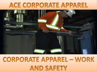 CORPORATE APPAREL � Work & Safety