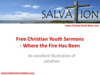 Free Christian Youth Sermons - Where the Fire Has Been