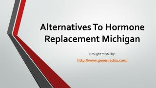 Alternatives To Hormone Replacement Michigan