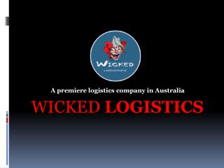 Wicked Logistics- A reliable name in the domain of logistics