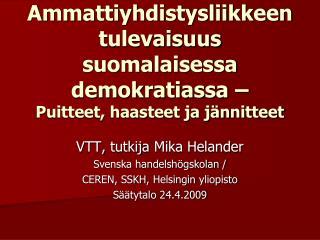 Ammattiyhdistysliikkeen tulevaisuus suomalaisessa demokratiassa   Puitteet, haasteet ja j nnitteet