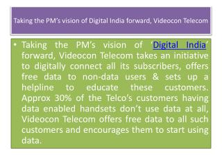 Taking the PM's vision of Digital India forward, Videocon Telecom