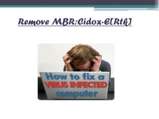 Remove MBR:Cidox-E[Rtk], Know Best Possible Method To Uninstall MBR:Cidox-E[Rtk] Virus