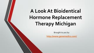 A Look At Bioidentical Hormone Replacement Therapy Michigan