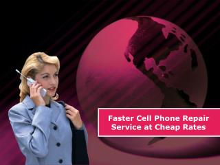 Faster Cell Phone Repair Service at Cheap Rates