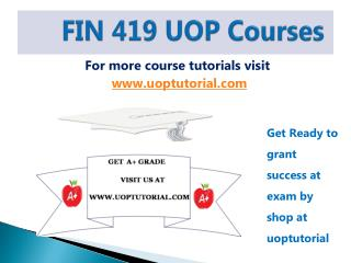 FIN 419 UOP Tutorial Course/Uoptutorial