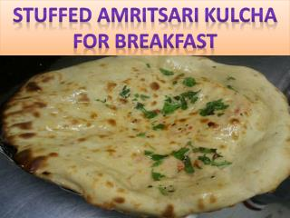Stuffed Amritsari Kulcha for Breakfast