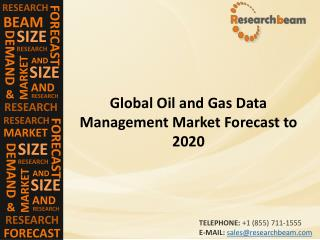 Oil and Gas Data Management Market (Industry) Share, Growth, Share, Trends,  Forecast  to 2020
