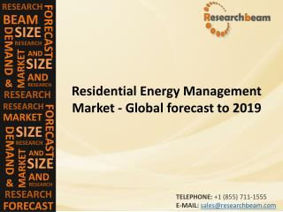Residential Energy Management Market (Industry)  Share, Growth, Share, Trends,  Forecast  to 2019