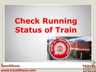 Check Running Status of the Train