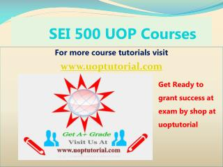 SEI 500 UOP Tutorial course/ Uoptutorial