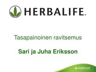 Tasapainoinen ravitsemus  Sari ja Juha Eriksson