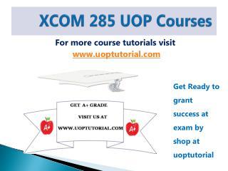 XCOM 285 UOP Tutorial Course/Uoptutorial