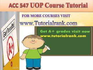 ACC 547 UOP Course Tutorial/TutorialRank