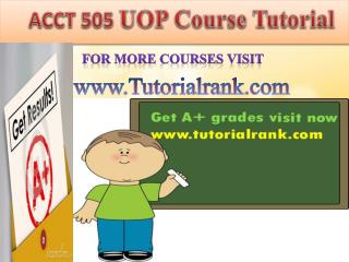 ACCT 505 UOP Course Tutorial/TutorialRank
