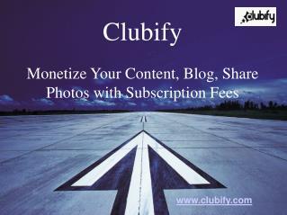Monetize Your Content, Blogs, Photos and Videos