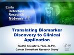 Translating Biomarker Discovery to Clinical Application