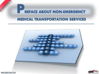 PREFACE ABOUT NON-EMERGENCY MEDICAL TRANSPORTATION SERVICES