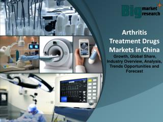 China Arthritis Treatment Markets Size, Share Trends, Demand & Forecast