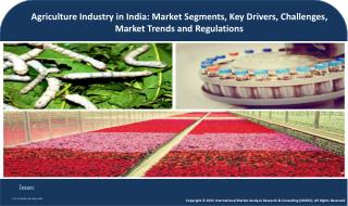 Agriculture Industry | Market Segments - Floriculture, Sericulture and Cold Chains