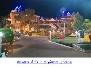 Banquet halls, Party halls in Mylapore, Chennai