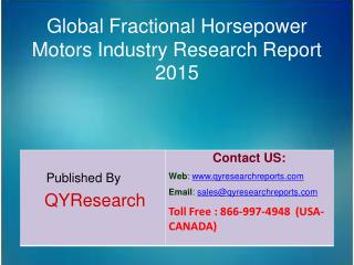 Global Fractional Horsepower Motors Market 2015 Industry Share, Growth, Analysis, Forecast, Trends and Research