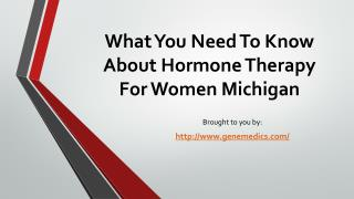 What You Need To Know About Hormone Therapy For Women Michigan