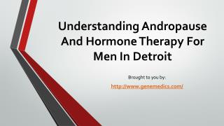 Understanding Andropause And Hormone Therapy For Men In Detroit