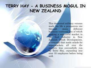 TERRY HAY - A BUSINESS MOGUL IN NEW ZEALAND