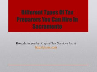 Different Types Of Tax Preparers You Can Hire In Sacramento