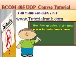 BCOM 405 UOP Course Tutorial/TutorialRank