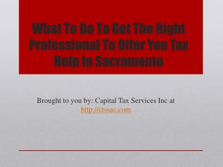 What To Do To Get The Right Professional To Offer You Tax Help In Sacramento
