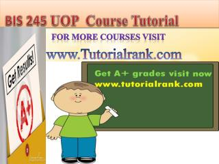 BIS 245 UOP Course Tutorial/TutorialRank