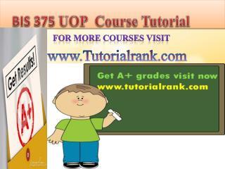 BIS 375 UOP Course Tutorial/TutorialRank