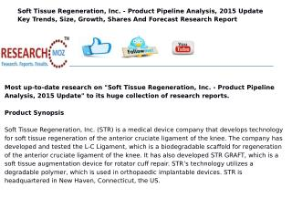 Soft Tissue Regeneration, Inc. - Product Pipeline Analysis, 2015 Update