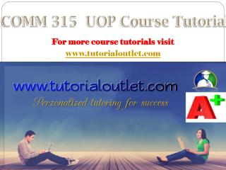COMM 315 uop course tutorial/tutorialoutlet