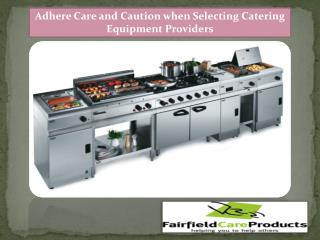 Adhere Care and Caution when Selecting Catering Equipment Providers