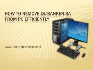 How to Remove JS/Banker.BA from PC Efficiently