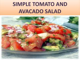 SIMPLE TOMATO AND AVACADO SALAD