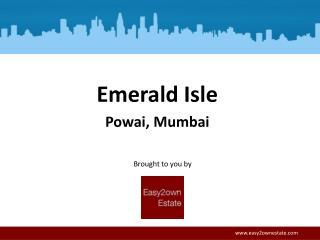 L & T Emerald Isle - Spacious 2, 3, 4 BHK's in Powai, Mumbai.