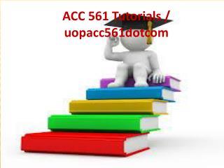 ACC 561 Tutorials / uopacc561dotcom