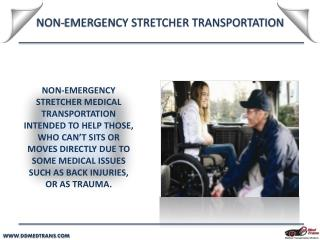 NON-EMERGENCY STRETCHER TRANSPORTATION