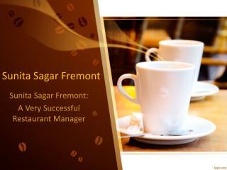 Sunita Sagar Fremont: A Very Successful Restaurant Manager