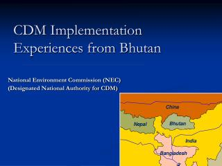 CDM Implementation Experiences from Bhutan