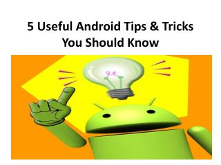 5 Useful Android Tips & Tricks You Should Know