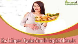 How To Improve Digestion Naturally Using Herbal Remedy?