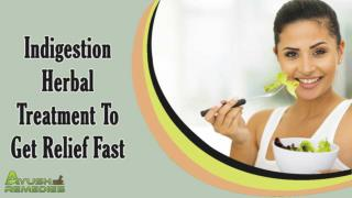 Indigestion Herbal Treatment To Get Relief Fast And Effectively