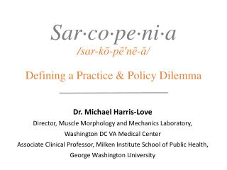 Sarcopenia: Defining a Practice & Policy Dilemma