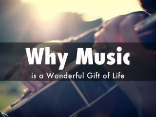 Why Music is a Wonderful Gift of Life