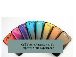 Cell Phone Accessories to Improve Your Experience